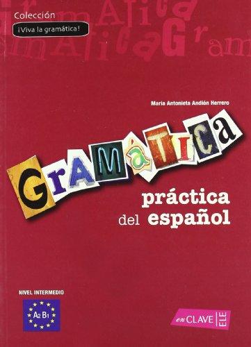 9788493579241: Gramática práctica del español - nivel intermedio: (A2-B1) (¡Viva la gramática!)