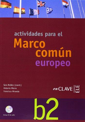 9788493579258: Actividades para el Marco común europeo B2 + CD