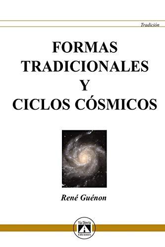 FORMAS TRADICIONALES Y CICLOS COSMICOS. - GUENON. Rene,