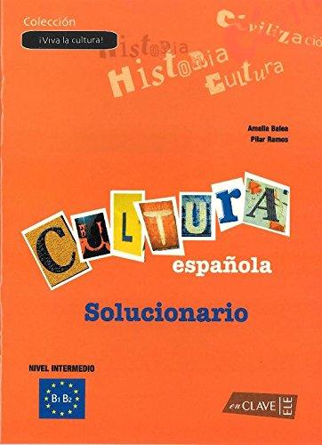 Viva la Cultura española - Solucionario B1 B2: Amalia Balea
