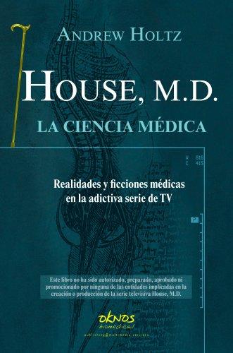 9788493580902: House, M.D.: La ciencia medica (Spanish Edition)