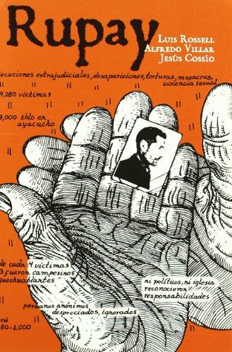 9788493582975: Rupay. Historias De La Violencia Politica En Peru (1980-1984)