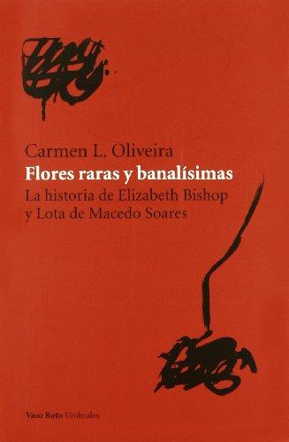 9788493584221: Flores raras y banalísimas (Spanish Edition)