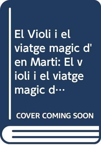 9788493588366: El violi i el viatge d'en Marti (amb CD)