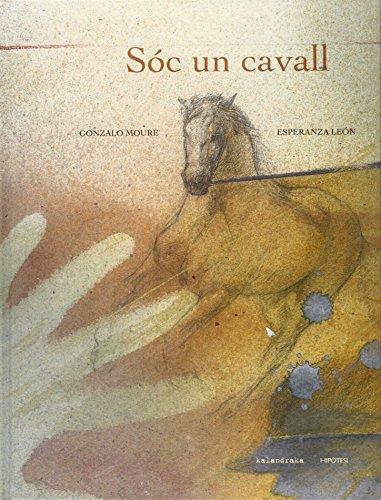 9788493591229: Sóc un cavall (Llibres per a somniar)