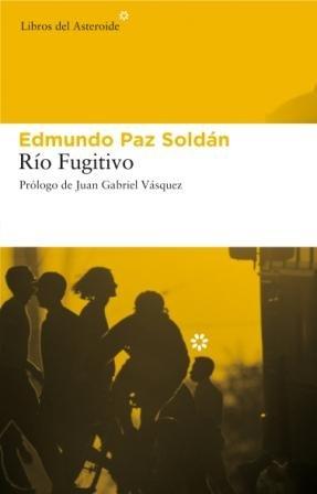 9788493591472: Río Fugitivo (Libros del Asteroide) (Spanish Edition)
