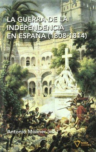 La guerra de la independencia en España (1808-1814): Moliner Prada, Antonio