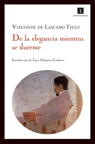 9788493592752: De La Elegancia Mientras Se Duerm (Impedimenta)