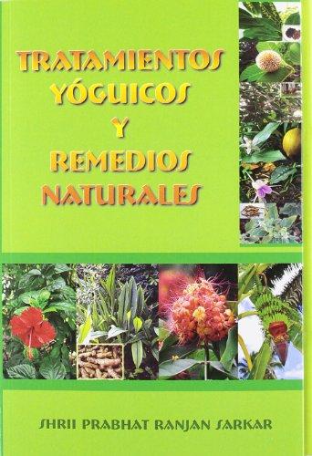9788493593056: Tratamientos Yóguicos Y Remedios Naturales