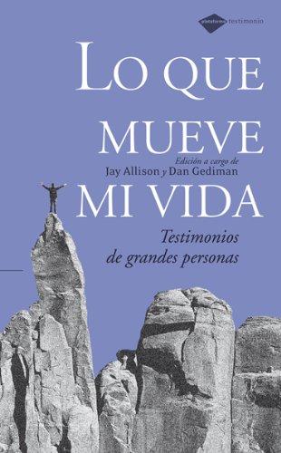 9788493596248: Lo que mueve mi vida: Testimonios de grandes personas (Plataforma testimonio) (Spanish Edition)