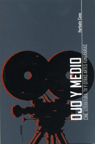 9788493596491: Ojo y medio - cine, literatura, TV y otras artes funerarias