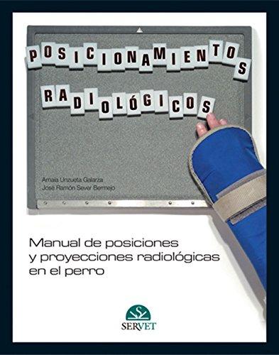 9788493597146: Manual de posiciones y proyecciones radiológicas en el perro