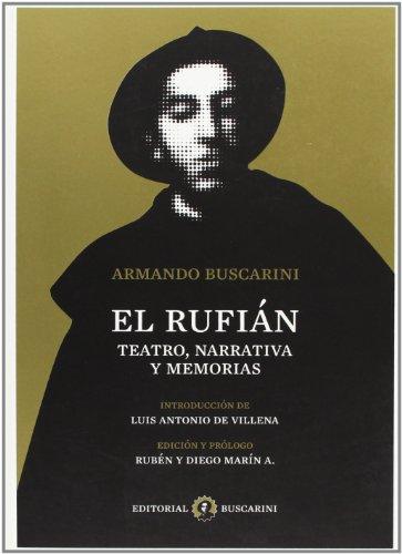 9788493599577: El rufian, teatro, narrativa y memorias