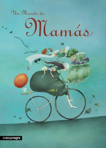 9788493600631: Un mundo de mamás (Infantil (comanegra))