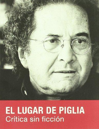 9788493600723: Lugar De Piglia,El (Ensayo (candaya))