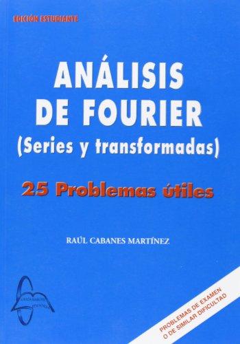 9788493601874: Analisis de fourier.( series y transformadas) 25 problemas utiles