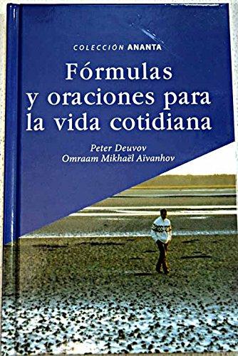 Fórmulas y oraciones para la vida cotidiana - Deunov, Peter - Mikhaël Aïvanhov, Omraam