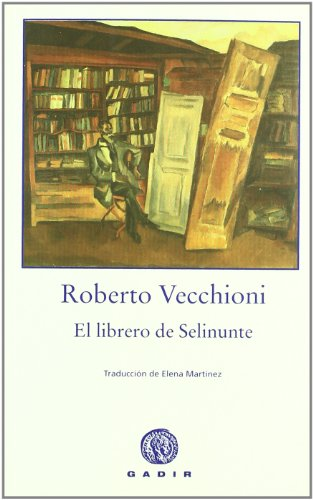 9788493603380: El librero de Selinunte/ The Bookseller of Selinunte (Spanish Edition)
