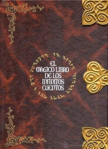 9788493603908: El Mágico Libro de los Infinitos Cuentos
