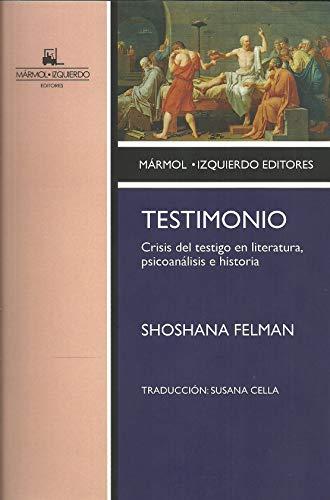 9788493604172: Testimonio: CRISIS DEL TESTIGO EN LITERATURA, PSICOANÁLISIS E HISTORIA