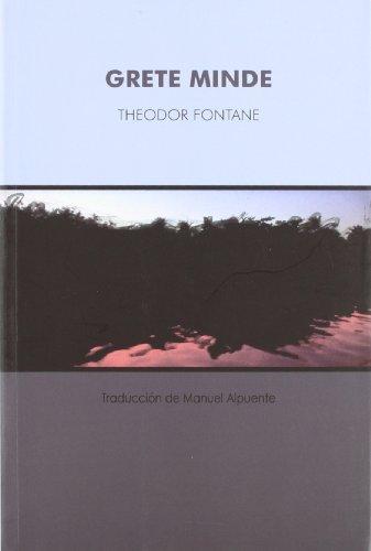 Grete Minde. Traducción de Manuel Alpuente Paz.: Fontane, Theodor [Alemania, 1819-1898]: