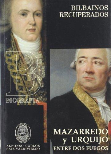 9788493604547: MAZARREDO Y URQUIJO: ENTRE DOS FUEGOS
