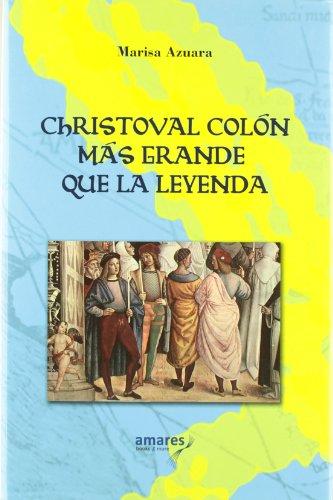 9788493608002: Christoval Colon : más grande que la leyenda