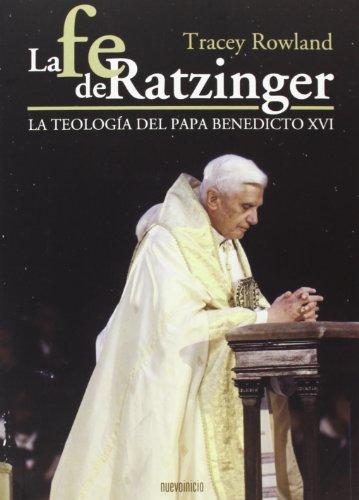 9788493610272: La fe de Ratzinger : la teología del papa Benedicto XVI