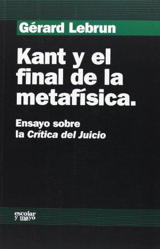9788493611118: Kant y el final de la metafísica