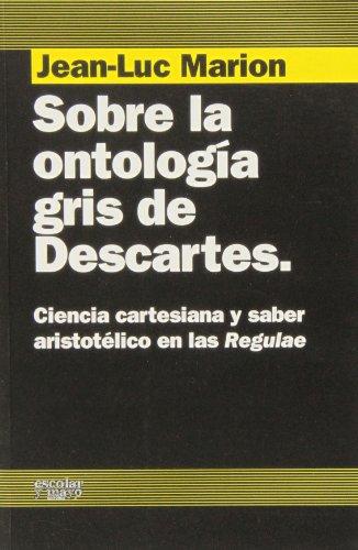 Sobre la ontologia gris de Descartes (849361114X) by JEAN_LUC MARION
