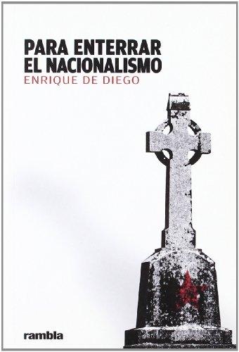 9788493613051: Para enterrar el nacionalismo