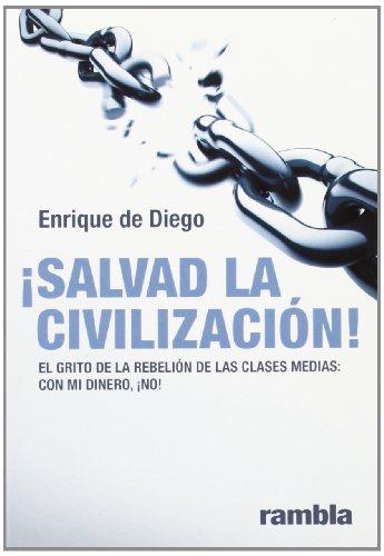 9788493613068: ¡Salvad La Civilización!