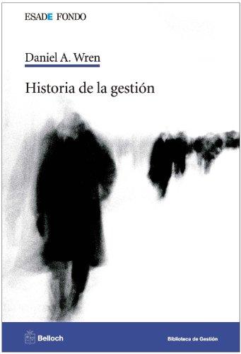 9788493616212: Historia de la gestión (Esade Fondo. Biblioteca de gestión)