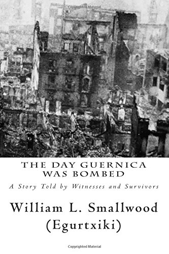 9788493619039: The Day Guernica was Bombed: A Story Told by Witnesses and Survivors