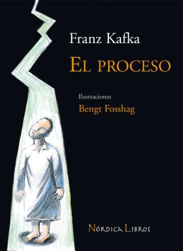 El proceso (Ilustrados) (Spanish Edition) (9788493621360) by Franz Kafka