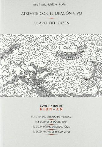 9788493622725: Atrévete con el dragón Vivo. El arte del zazen
