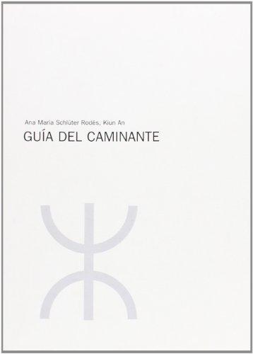 Guia Del Caminante: Ana María Schlüter