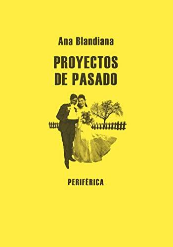 9788493623227: Proyectos De Pasado (Biblioteca portátil)