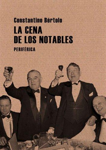 La cena de los notables / Dinner of the Most Prominent Persons (Pequenos Tratados): Bertolo, ...