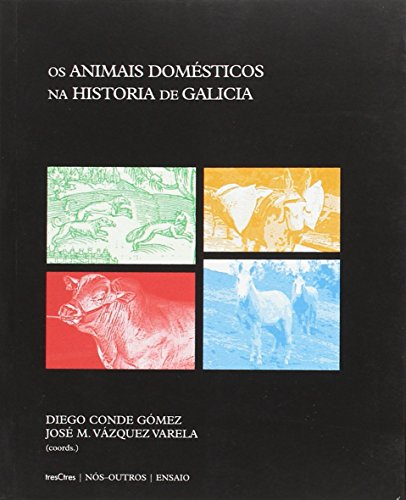 OS ANIMAIS DOMÉSTICOS NA HISTORIA DE GALICIA: CONDE GÓMEZ, DIEGO;