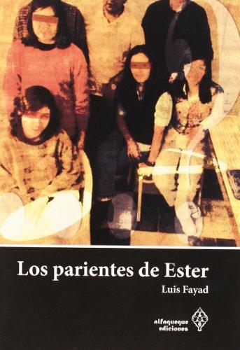Luis Fayad: LOS PARIENTES DE ESTER (Bogotá,: Luis Fayad
