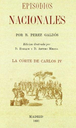9788493630478: Episodios nacionales - la corte de Carlos IV (Facsimiles De Edic. Unicas)