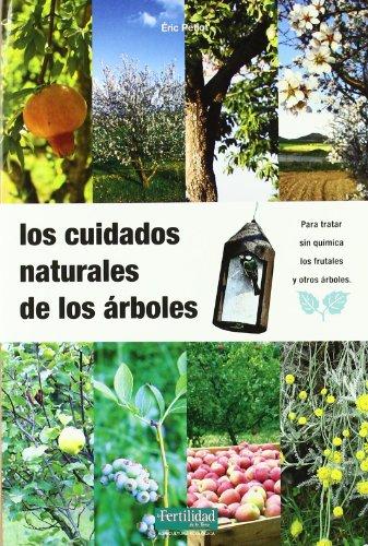 9788493630836: Los cuidados naturales de los árboles (Guías para la Fertilidad de la Tierra)