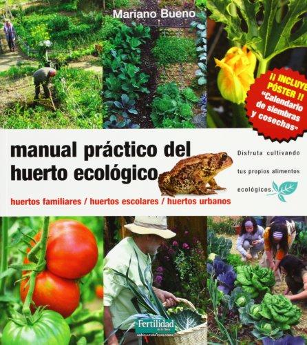 Manual práctico del huerto ecológico : huertos familiares, huertos escolares, huertos urbanos - Bueno, Mariano