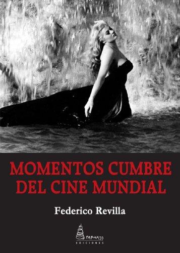 9788493632588: Momentos cumbre del cine mundial (Spanish Edition)