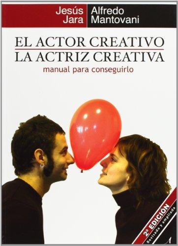 9788493633103: El actor creativo, la actriz creativa : manual para conseguirlo