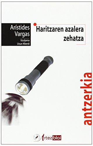 Haritzaren Azalera Zehatza (Paperback): Aristides Vargas, Uxue (itzul.) Alberdi