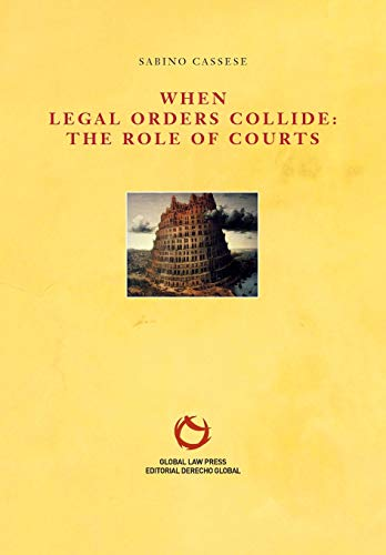 9788493634926: When Legal Orders Collide: The Role of Courts