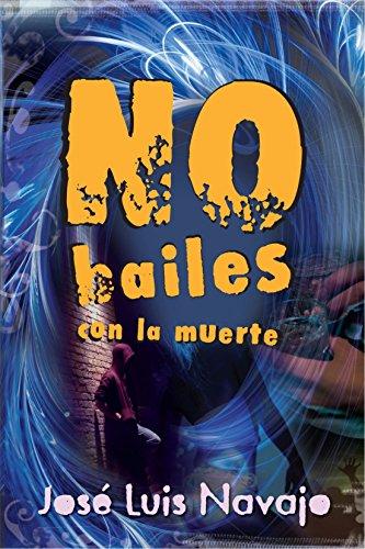 9788493636814: No bailes con la muerte (Infantil-Juvenil (Ediciones Noufront)) (Spanish Edition)
