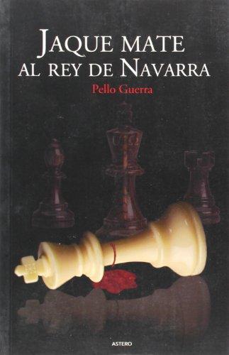 Jaque mate al Rey de Navarra: Guerra Viscarret, Pello
